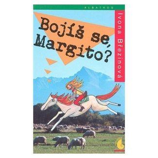 Ivona Březinová: Bojíš se, Margito? cena od 60 Kč