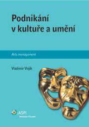 Vladimír Vojík: Podnikání v kultuře a umění cena od 221 Kč