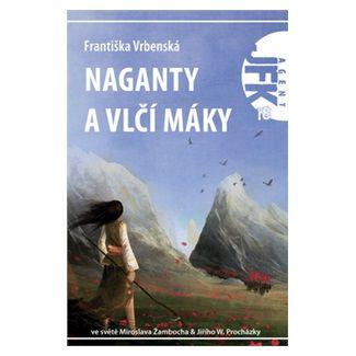 Františka Vrbenská: Naganty a vlčí máky cena od 112 Kč