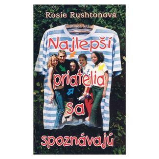 Rosie Rushton: Najlepší priatelia sa spoznávajú cena od 95 Kč