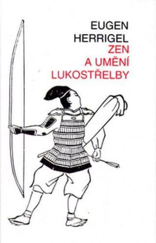 Eugen Herrigel: Zen a umění lukosřelby cena od 77 Kč
