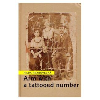Hilda Hrabovecká: Arm with a tattooed number cena od 115 Kč