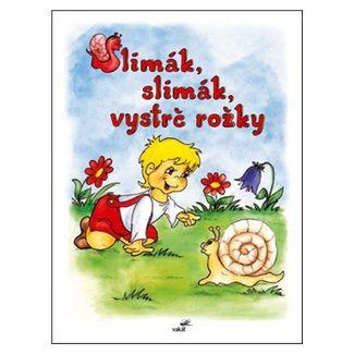 Vladimíra Vopičková: Slimák, slimák vystrč rožky cena od 80 Kč