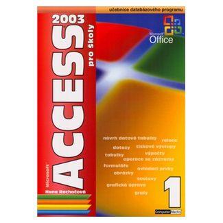 Rachačová Hana Ing. Bc.: Acces 2003 pro školy cena od 104 Kč