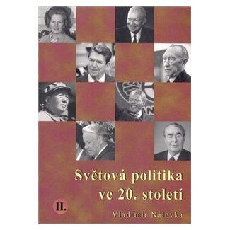 Vladimír Nálevka: Světová politika ve 20.století II. cena od 116 Kč