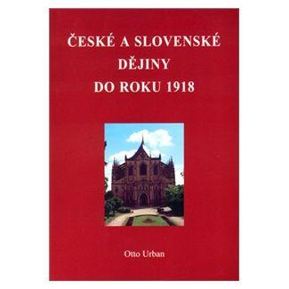 Otto Urban: České a slovenské dějiny do roku 1918 cena od 121 Kč