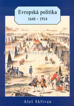 Aleš Skřivan: Evropská politika 1648-1914 cena od 116 Kč