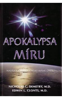 Edwin L. Clonts, Nicholas C. Demetry: Apokalypsa míru - Naději na budoucnost máme dnes cena od 121 Kč