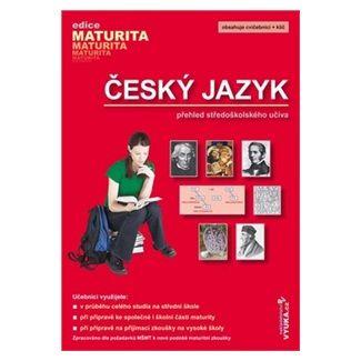 Drahuše Mašková: Český jazyk - přehled SŠ učiva cena od 145 Kč