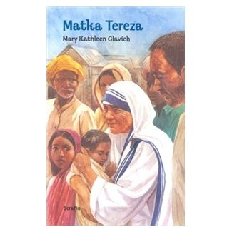 Mary Kathleen Glavich: Matka Tereza cena od 50 Kč