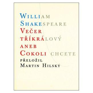 William Shakespeare: Večer tříkrálový aneb Cokoli chcete cena od 120 Kč