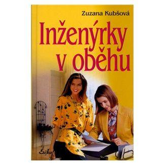 Zuzana Kubšová: Inženýrky v oběhu cena od 57 Kč