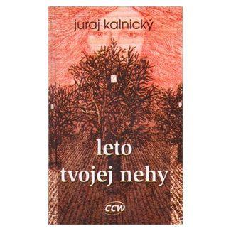 Juraj Kalnický: Leto tvojej nehy cena od 71 Kč