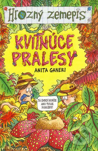 Anita Ganeri: Kvitnúce pralesy cena od 116 Kč