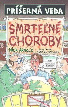Nick Arnold: Smrteľné choroby cena od 116 Kč