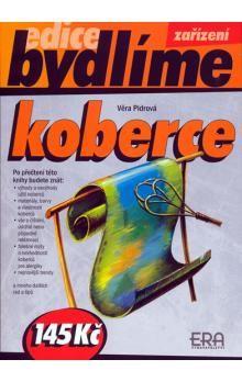 Věra Pidrová: Koberce - edice Bydlíme cena od 18 Kč