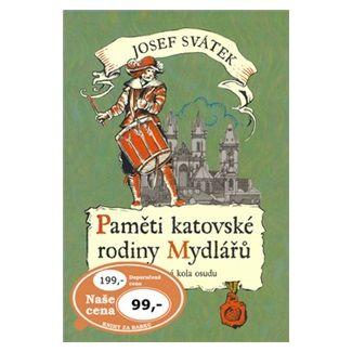 Josef Svátek: Paměti katovské rodiny Mydlářů 4. cena od 69 Kč
