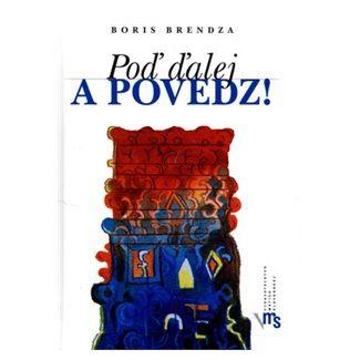 Boris Brendza: Poď ďalej a povedz cena od 99 Kč