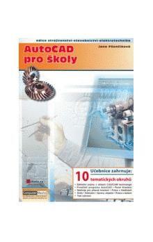 Jana Pšenčíková: AutoCAD pro školy cena od 220 Kč