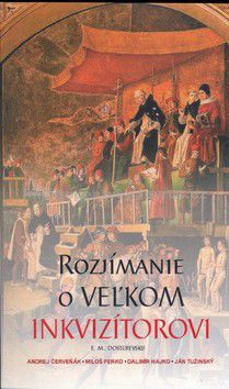 Rozjímanie o Veľkom inkvizítorovi - Kolektív autorov cena od 82 Kč