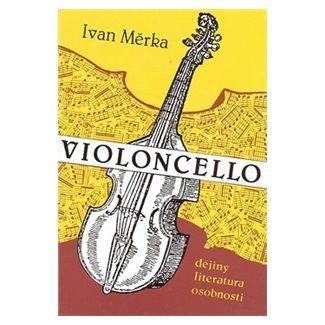 Ivan Měrka: Violoncello cena od 151 Kč