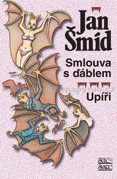 Jan Šmíd (1921): Smlouva s ďáblem Upíři cena od 94 Kč