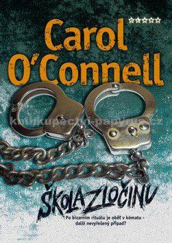 Carol O\'Connell: Škola zločinu cena od 0 Kč