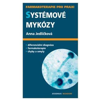 Anna Jedličková: Systémové mykózy cena od 123 Kč