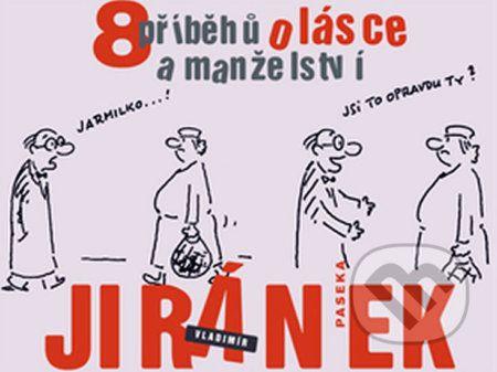 Vladimír Jiránek: 8 příběhů o lásce a manželství cena od 143 Kč