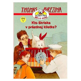 Thomas Brezina: Kto škrieka v prázdnej klietke? cena od 124 Kč
