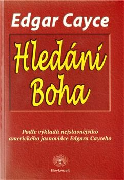 Edgar Cayce: Hledání boha cena od 145 Kč