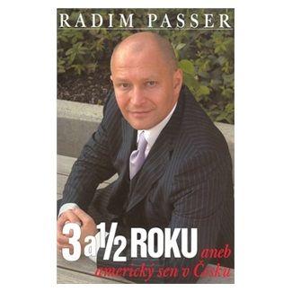 Radim Passer: 3 a 1/2 Roku cena od 124 Kč