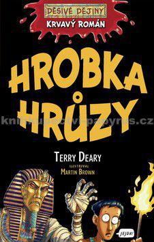 Terry Deary: Děsivé Dějiny - Hrobka hrůzy - Krvavý román cena od 169 Kč