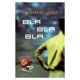 Giuseppe Culicchia: Bla bla bla cena od 128 Kč