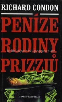Richard Condon: Peníze rodiny Prizziů cena od 69 Kč