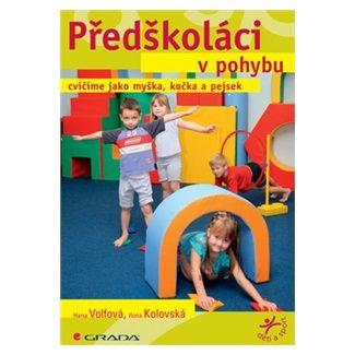 Hana Volfová, Ilona Kolovská: Předškoláci v pohybu cena od 134 Kč