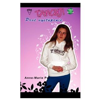 Anne-Marie Pol: Prvé vystúpenie - Tancuj ! 3 cena od 120 Kč