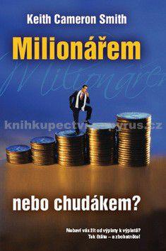 Keith Cameron Smith: Milionářem - nebo chudákem? cena od 149 Kč