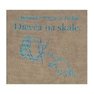 Alexander Sergejevič Puškin: Dievča na skale cena od 84 Kč