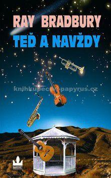 Ray Bradbury: Teď a navždy - Ray Bradbury cena od 94 Kč