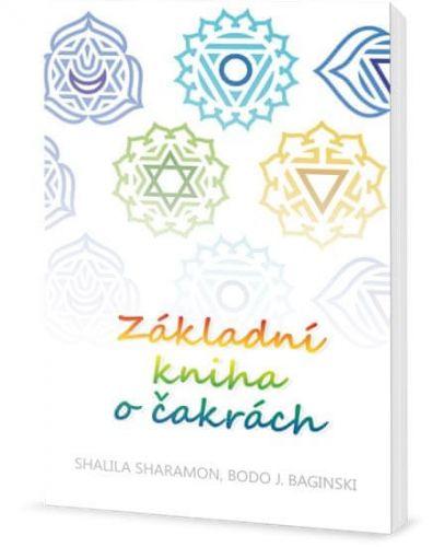 Shalila Sharamon, Bodo J. Baginski: Základní kniha o čakrách cena od 178 Kč