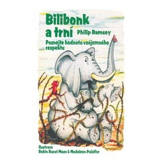 Philip Ramsey: Bilibonk a trní - Poznej hodnotu vzájemného respek cena od 93 Kč