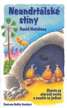 David Hutchens, Bobby Gombert: Neandrtálské stíny cena od 135 Kč