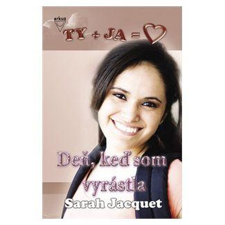 Sarah Jacquet: Deň, keď som vyrástla cena od 134 Kč