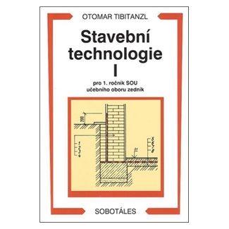 Otomar Tibitanzl: Stavební technologie I. pro 1. ročník SOU učebního oboru zedník cena od 173 Kč