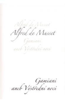 Alfred de Musset: Gamiani aneb Výstřední noci cena od 121 Kč
