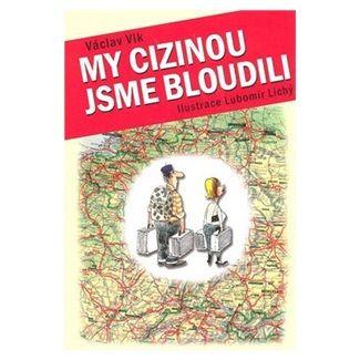 Lubomír Lichý, Václav Vlk: My cizinou jsme bloudili cena od 87 Kč