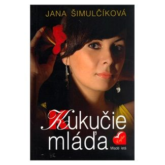 Jana Šimulčíková: Kukučie mláďa cena od 124 Kč