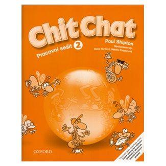 Shipton O.: Chit Chat 2 Activity Book CZ cena od 160 Kč