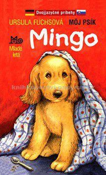 Ursula Fuchsová: Môj psík Mingo - Dvojjazyčné príbehy cena od 86 Kč